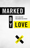 Marked by Love by Tim Stevens