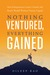 Nothing Ventured, Everything Gained by Dileep Rao