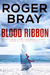 Blood Ribbon by Roger Bray
