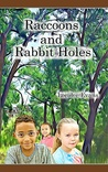 Raccoons and Rabbit Holes