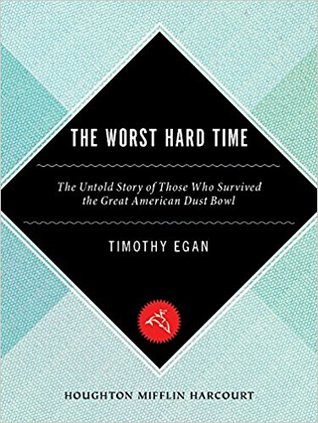 The Worst Hard Time: The Untold Story of Those Who Survived the Great American Dust Bowl (Kindle Edition)