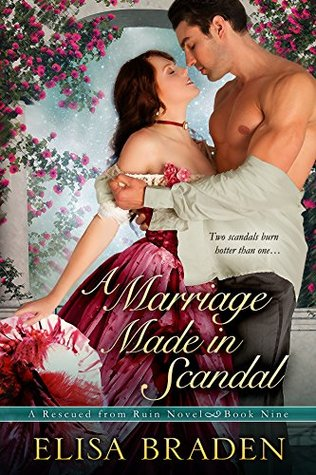 A Marriage Made in Scandal by Elisa Braden