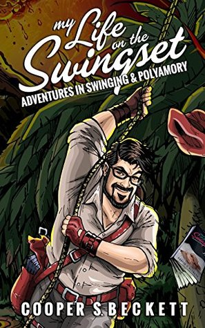 My Life on the Swingset: Adventures in Swinging & Polyamory