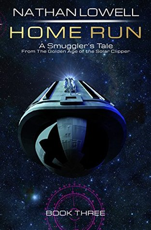 Home Run (Smuggler's Tales From The Golden Age Of The Solar Clipper #3)