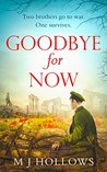 Goodbye for Now by M.J. Hollows