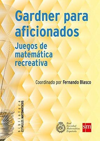 Gardner para aficionados (eBook-ePub): Juegos de matemática recreativa (Estímulos Matemáticos)