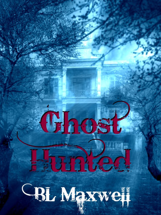 Ghost Hunted by B.L. Maxwell