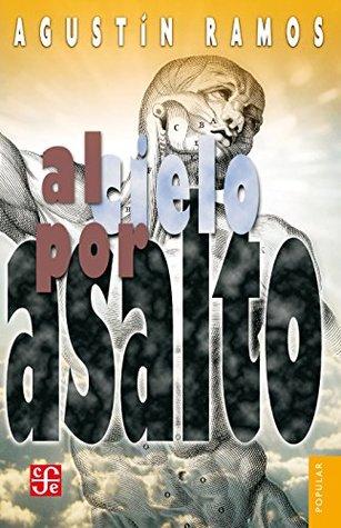 Al cielo por asalto (Coleccion Popular (Fondo de Cultura Economica))