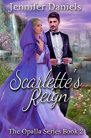 Scarlette's Reign (The Opalla Trilogy Book 2)