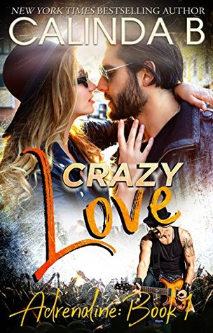 Crazy-Love-A-Rock-Star-Romance-Adrenaline-Book-1-Calinda-B