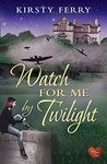 Watch for Me by Twilight (Hartsford Mysteries #3)