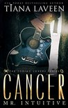 Cancer - Mr. Intuitive by Tiana Laveen