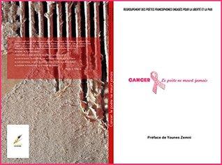 Cancer, le poete ne meurt jamais