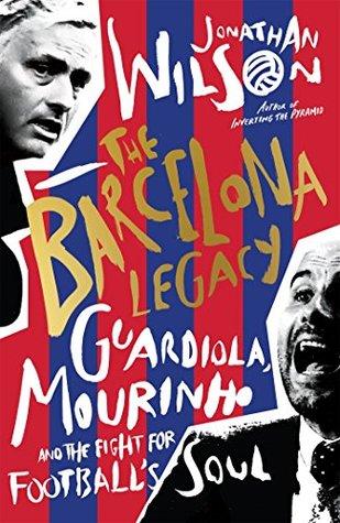 The Barcelona Legacy by Jonathan  Wilson