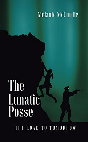 The Lunatic Posse: The Road to Tomorrow