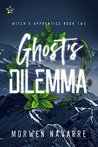 Ghost's Dilemma (Witch's Apprentice #2)