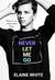 Never Let Me Go by Elaine  White