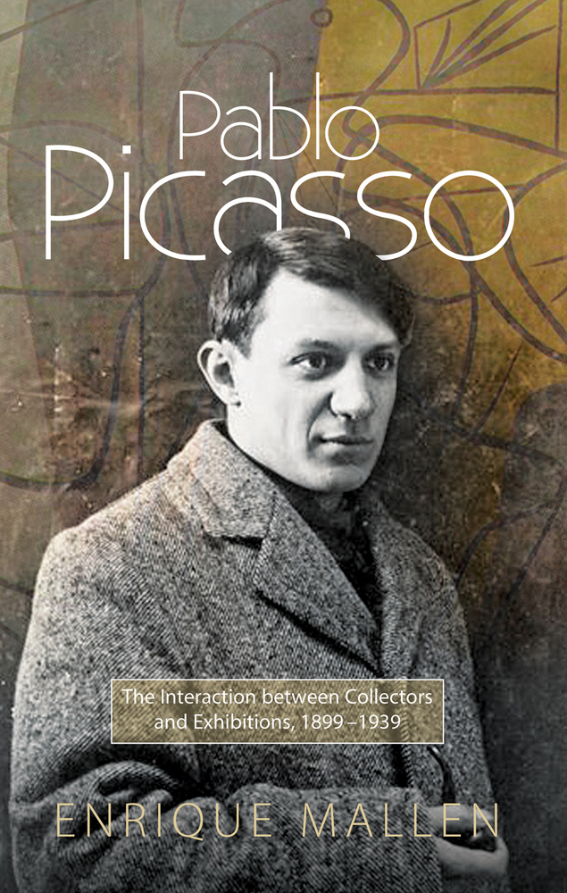 Pablo Picasso: The Interaction between Collectors and Exhibitions, 1899-1939