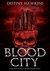 The Blood City by Destiny Hawkins