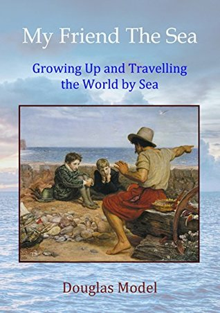 My Friend The Sea: Growing Up and Travelling the World by Sea *** Top 3 Book ***