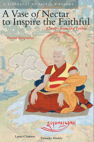 A Vase of Nectar to Inspire the Faithful: A Biography of Patrul Rinpoche
