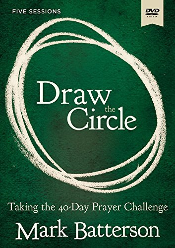 Draw the Circle Video Study: Taking the 40 Day Prayer Challenge