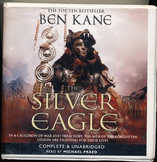 The Silver Eagle by Ben Kane Unabridged CD Audiobook