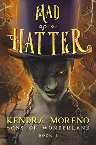 11b56c70161 Mad as a Hatter (Sons of Wonderland  1) by Kendra Moreno