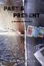 Past & Present by Judy Penz Sheluk