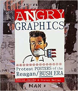 Angry Graphics: Protest Posters of the Reagan/Bush Era