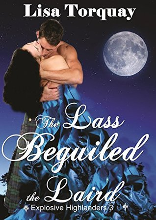 Tha Lass Beguiled the Laird (Explosive Highlanders Book 3)