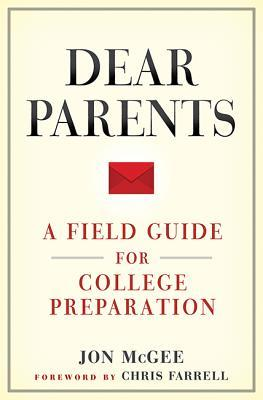 Dear Parents: A Field Guide for College Preparation