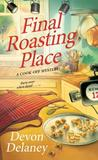 Final Roasting Place (A Cook-Off Mystery #2)