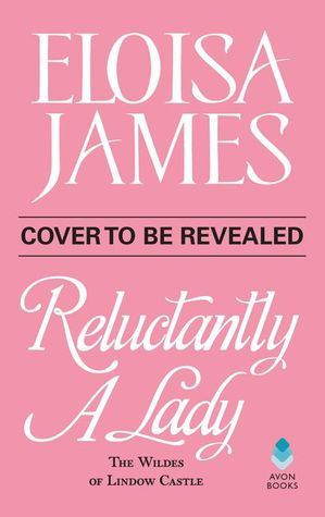Reluctantly a Lady (The Wildes of Lindow Castle, #4)