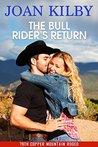 The Bull Rider's Return (The 79th Copper Mountain Rodeo Book 2)