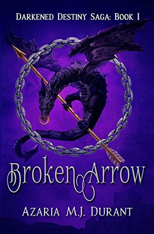 Broken Arrow (Darkened Destiny Saga #1)