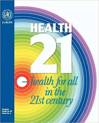 Health21: An Introduction to the Health for All Policy Framework for the WHO European Region