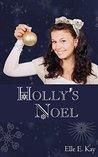 Holly's Noel by Elle E. Kay