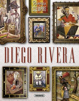 Pintores De Siempre: Diego Rivera