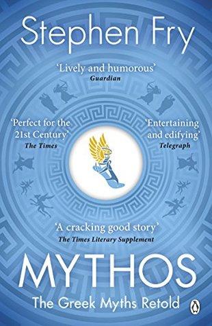 Mythos The Greek Myths Retold By Stephen Fry