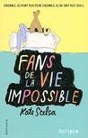 Fans de la vie impossible (Scripto)