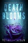 Death Blooms by Yolanda Olson