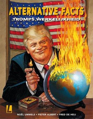 Trumps werkelijkheid (Alternative Facts, #1)