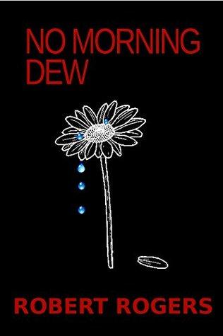 No Morning Dew: A Bishop Bone Murder Mystery