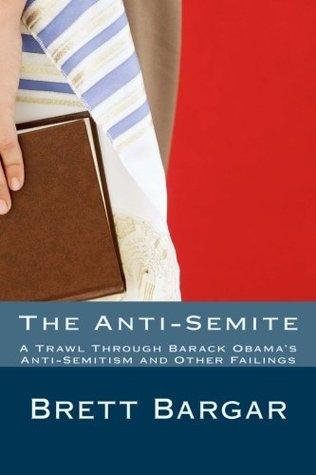 The Anti-Semite: A Trawl Through Barack Obama's Anti-Semitism And Other Failings