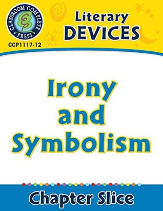 Literary Devices: Irony and Symbolism