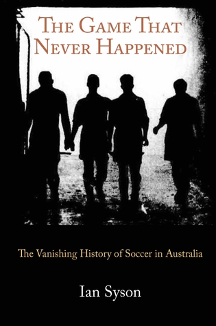 The Game That Never Happened by Ian Syson