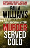 Murder Served Cold by Paula  Williams