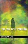 The Fall Of El Pantera by Brendan  Gill