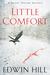 Little Comfort (Hester Thursby Mystery, #1) by Edwin Hill